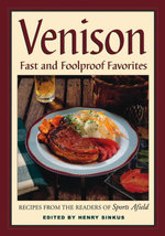 Venison : Fast and Foolproof Favorites - Henry Sinkus