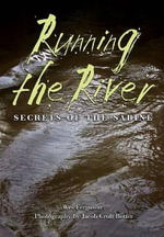 Running the River : Secrets of the Sabine - Wes Ferguson