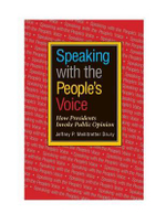 Speaking with the People's Voice : How Presidents Invoke Public Opinion - Jeffrey P. Mehltretter Drury