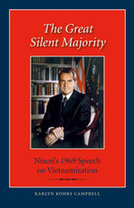 The Great Silent Majority : Nixon's 1969 Speech on Vietnamization - Karlyn Kohrs Campbell