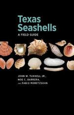 Texas Seashells : A Field Guide - John W. Tunnell, Jr.