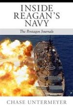 Inside Reagan's Navy : The Pentagon Journals - Chase Untermeyer