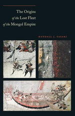 The Origins of the Lost Fleet of the Mongol Empire - Randall James Sasaki