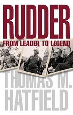 Rudder : From Leader to Legend - Thomas M. Hatfield