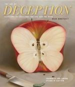 The Art of Deception : Illusions to Challenge the Eye and the Mind - Brad Honeycutt
