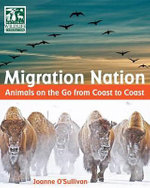 Migration Nation : Animals on the Go from Coast to Coast - Joanne O'Sullivan