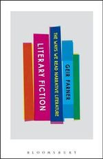 Literary Fiction : The Ways We Read Narrative Literature - Geir Farner