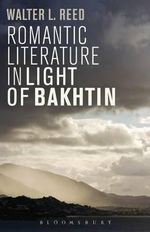 Romantic Literature in Light of Bakhtin - Walter L. Reed