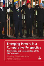 Emerging Powers in a Comparative Perspective : The Political and Economic Rise of the BRIC Countries