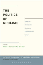 The Politics of Nihilism : From the Nineteenth Century to Contemporary Israel