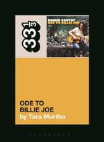 Bobbie Gentry's Ode to Billie Joe - Tara Murtha