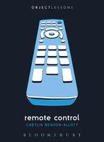 Remote Control : Object Lessons - Caetlin Anne Benson-Allott