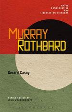 Murray Rothbard - Gerard Casey