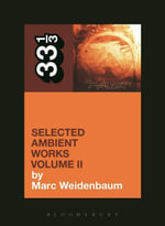 Aphex Twin's Selected Ambient Works Volume II - Marc Weidenbaum