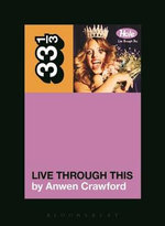 Hole's Live Through This : 33 1/3 - Anwyn Crawford