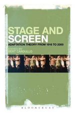 Stage and Screen : Adaptation Theory from 1916 to 2000