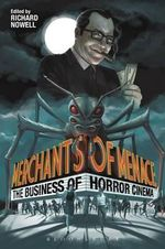 Merchants of Menace : The Business of Horror Cinema