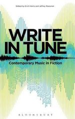 Write in Tune : Contemporary Music in Fiction