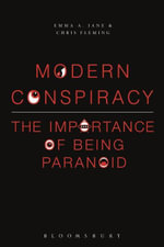 Modern Conspiracy : The Importance of Being Paranoid - Emma A. Jane