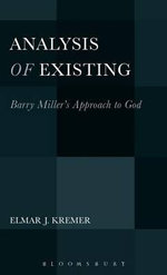 Analysis of Existing : Barry Miller's Approach to God - Elmar J. Kremer