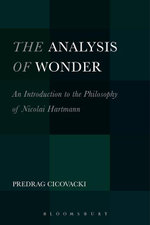 The Analysis of Wonder : An Introduction to the Philosophy of Nicolai Hartmann - Predrag Cicovacki