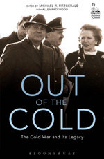 Out of the Cold : The Cold War and Its Legacy