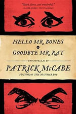 Hello Mr. Bones & Goodbye Mr. Rat - Patrick McCabe