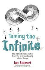 Taming the Infinite - Ian Stewart