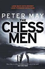 The Chessmen the Lewis Trilogy : The Lewis Trilogy - Peter May