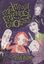 Frightfully Friendly Ghosties : Ghostly Holler-Day - Daren King
