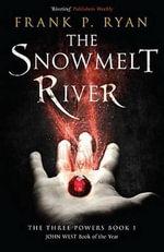 The Snowmelt River - Frank P Ryan