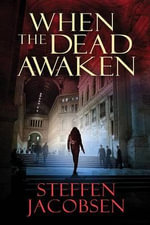 When the Dead Awaken - Steffan Jacobsen