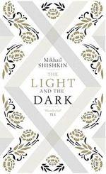 The Light and the Dark - Mikhail Shishkin