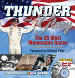 Thunder and Glory : The 25 Most Memorable Races in Winston Cup History