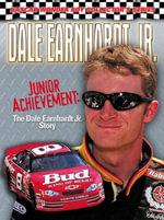 Dale Earnhardt Jr. : Junior Achievement: The Dale Earnhardt Jr. Story - David Poole