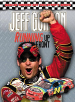 Jeff Gordon : Running Up Front - Woody Cain