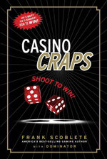 Casino Craps : Shoot to Win! - Frank Scoblete