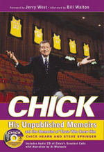 Chick : His Unpublished Memoirs and the Memories of Those Who Knew Him - Chick Hearn