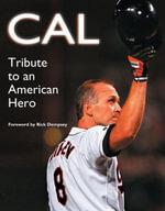Cal : Tribute to an American Hero