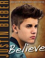 Justin Bieber : Believe - Triumph Books