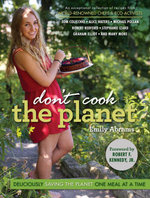 Don't Cook the Planet : Deliciously Saving the Planet One Meal at a Time - Emily Abrams