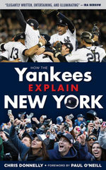 How the Yankees Explain New York - Chris Donnelly