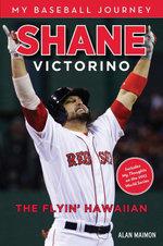 Shane Victorino : The Flyin' Hawaiian - Alan Maimon
