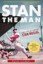 Stan the Man : The Life and Times of Stan Musial - Wayne Stewart