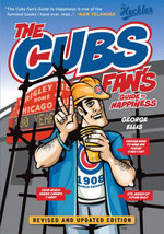 The Cubs Fan's Guide to Happiness - George Ellis