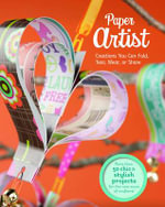 Paper Artist : Creations Kids Can Fold, Tear, Wear, or Share - Gail Green