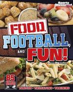 Food, Football, and Fun! : Sports Illustrated Kids' Football Recipes - Katrina Jorgensen