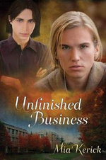 Unfinished Business - Mia Kerick