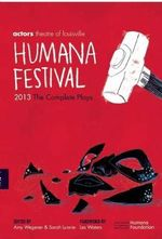 Humana Festival 2013 : The Complete Plays