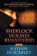 Sherlock Holmes Remastered : A Study in Scarlet - Sir Arthur Conan Doyle, Sir